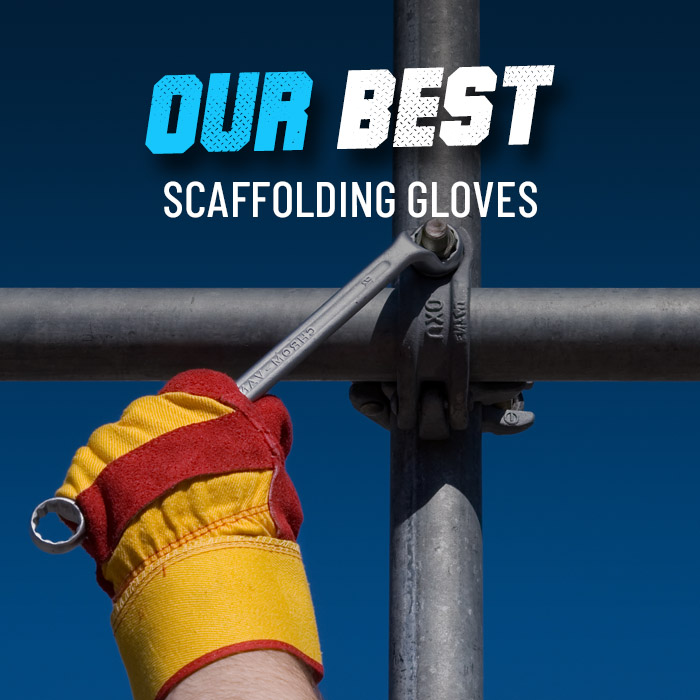 Our top 5 scaffolding gloves