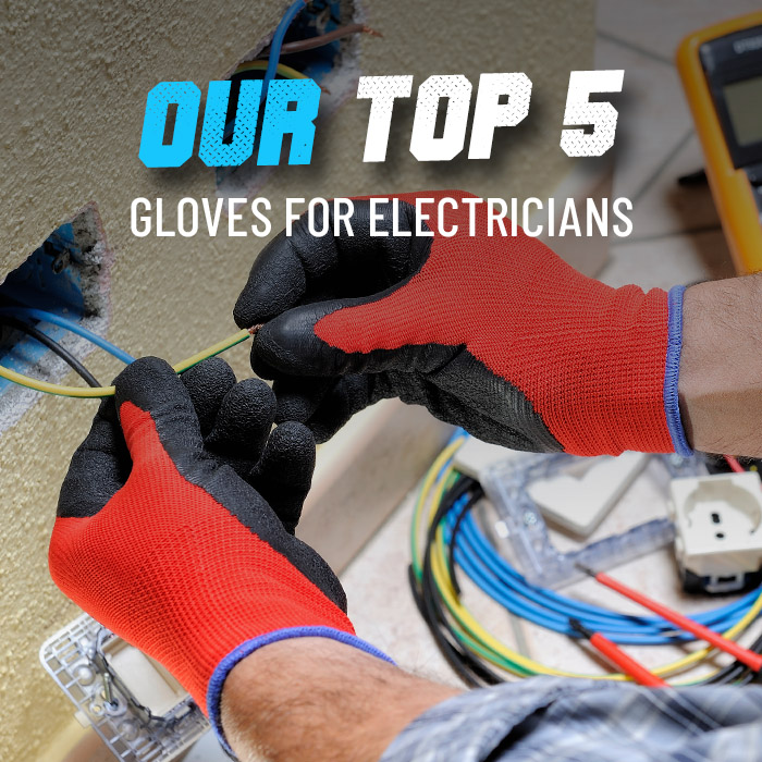Our top 5 electricians gloves