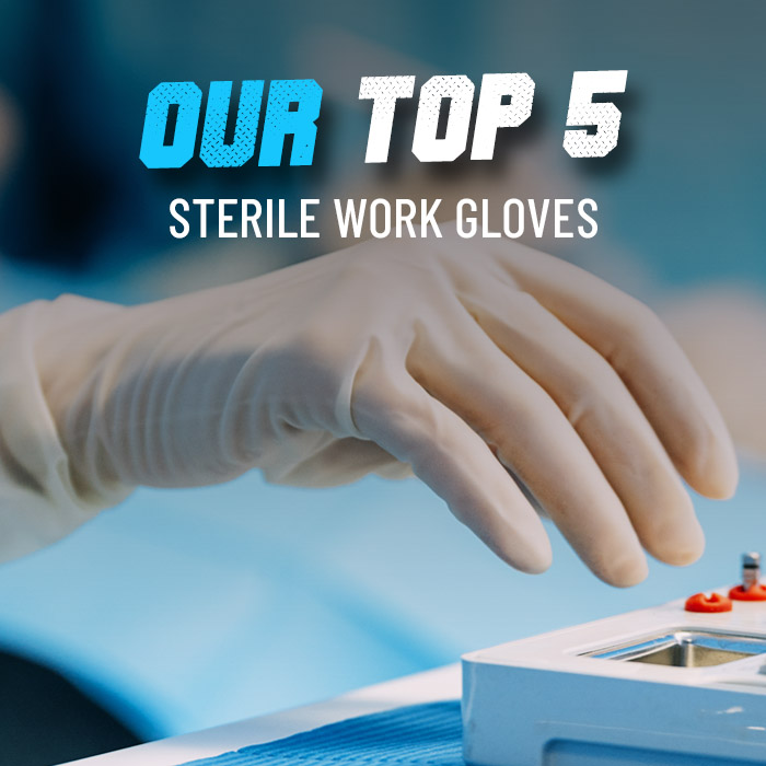 Top 5 sterile work gloves