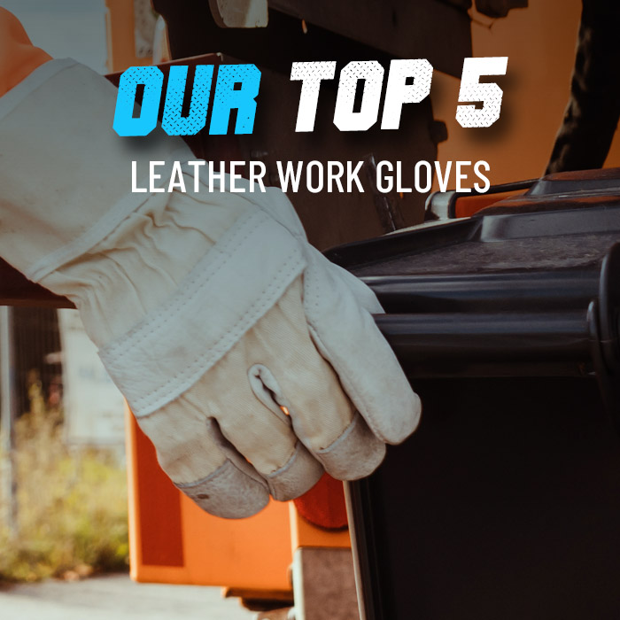 Our best leather work gloves