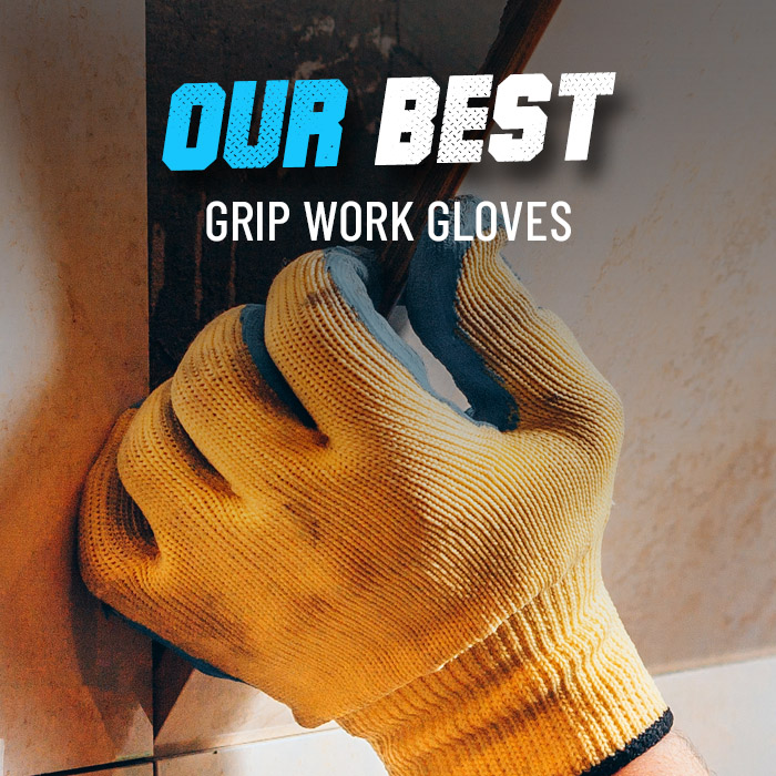 Our best grip work gloves