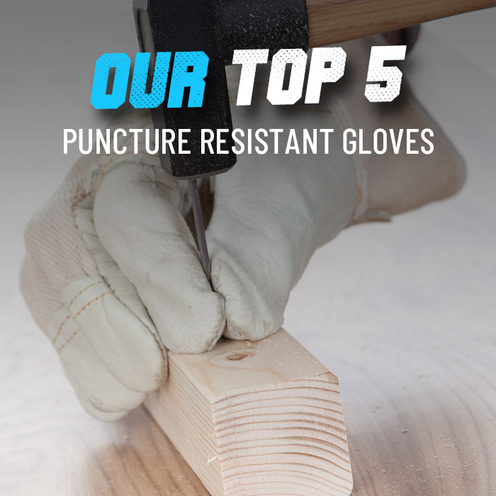 Our top 5 puncture resistant gloves